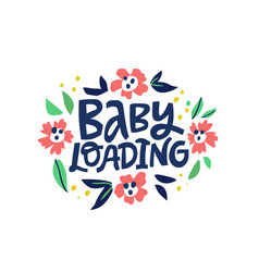 Baby loading hand drawn lettering in frame vector