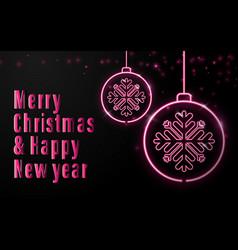 neon sign christmas balls and calligraphy vector image