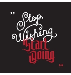 Stop wishing start doing vector