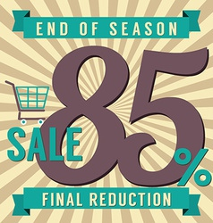 85 Percent End of Season Sale vector image