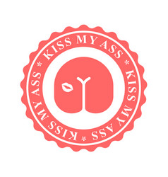kiss my ass stamp for documents official boss vector image