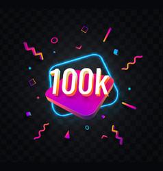 100k followers celebration in social media web vector