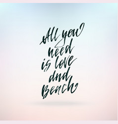 all you need is love and beach inspirational vector image