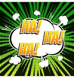 Ha ha ha comic book bubble text retro style vector image