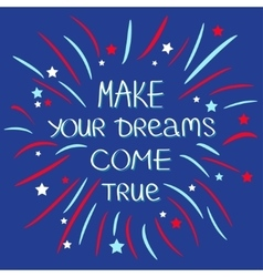 Make your dreams come true Firework Quote vector