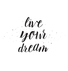 Live your dream inscription Greeting card with vector