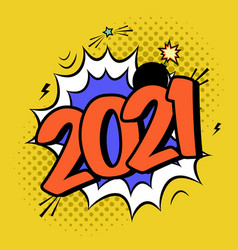 colorful poster 2021 in pop art style with bomb vector image