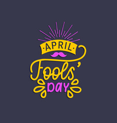hand lettering april fools day vector image