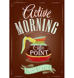 Retro poster in vintage style with drawing coffee vector image