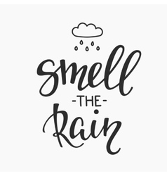 Smell the rain quotes typography vector image
