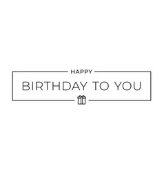 birthday to you border card on white background vector image