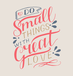 Hand lettering with motivational quote do small vector