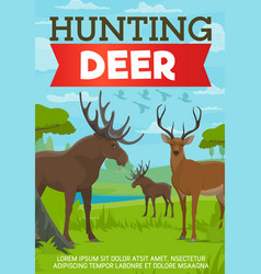 Hunting deer and moose poster with forest animals vector