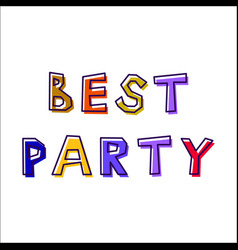 Best party from abstract letters vector
