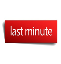 Last minute red square isolated paper sign on vector