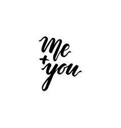 Me plus you love lettering vector