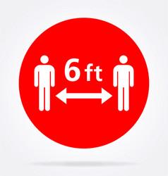 Maintain distance 6 feet sign vector