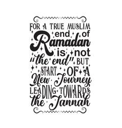 Ramadan quote for a true muslim end vector