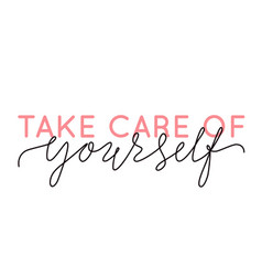 take care yourself lettering quote self-care vector image