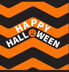 Happy halloween text pumpkin smiling face zigzag vector