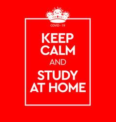 keep calm and study at home virus novel vector image