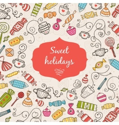 Greeting card Sweet holidays vector image