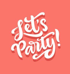 lets party banner hand drawn lettering vector image