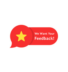 Speech bubble rate like we want your feedback vector