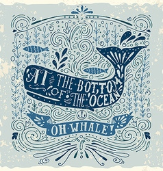 Hand drawn vintage label with a whale and vector image