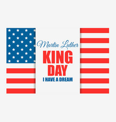 Martin luther king day i have a dream greeting vector