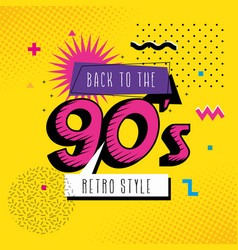 Poster back to nineties retro style pop art vector