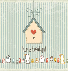 Retro with happy birds and phrase Life is beauti vector image