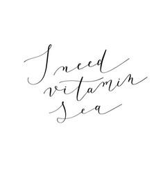 i need vitamin sea black ink handwritten lettering vector image