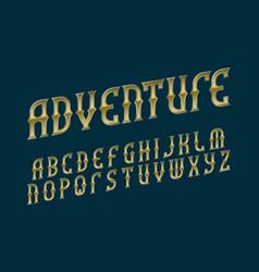 Adventure golden alphabet stylized vintage vector