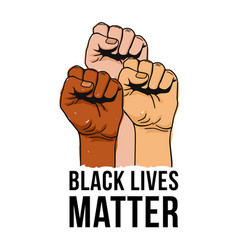 Black lives matter text clenched fists held high vector