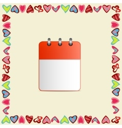Blank sheet of calendar in a frame of hearts on vector image vector image