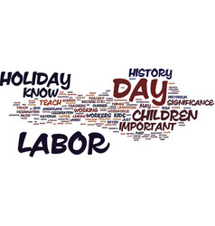 labor day history for kids text background word vector image