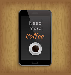 phrese with coffee cup in realistic phone vector image