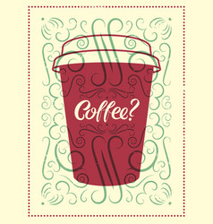 Coffee calligraphic vintage style grunge poster vector