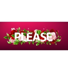 flower with lettering Please vector image vector image