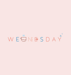 Conceptual lettering wednesday vector