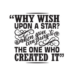 Muslim quote why wish upon star when you can pray vector