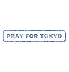 Pray for tokyo textile stamp vector