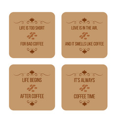 Set of coffee quotes can be used for flyers vector