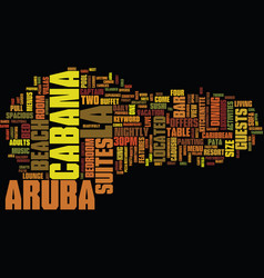 La cabana aruba text background word cloud concept vector