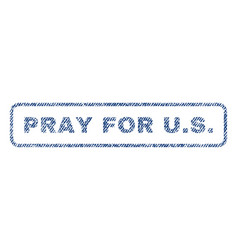 Pray for us textile stamp vector