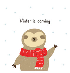 winter is coming greeting card with cute sloth vector image