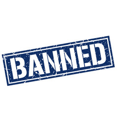 Banned square grunge stamp vector