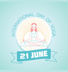 21 june international day of yoga vector image