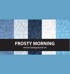 Abstract pattern set frosty morning seamless vector